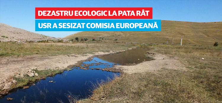 USR a sesizat Comisia Europeană cu privire la dezastrul ecologic de la Pata Rât