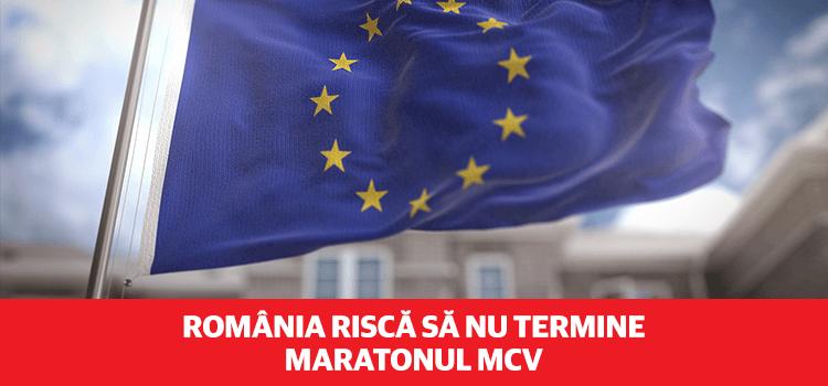 România riscă să nu termine maratonul MCV din cauza coaliției PSD-ALDE