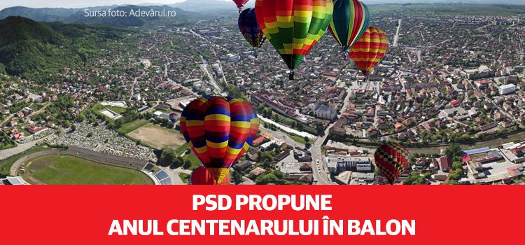 PSD propune: Balonul cu aer cald, identitatea României de Centenar