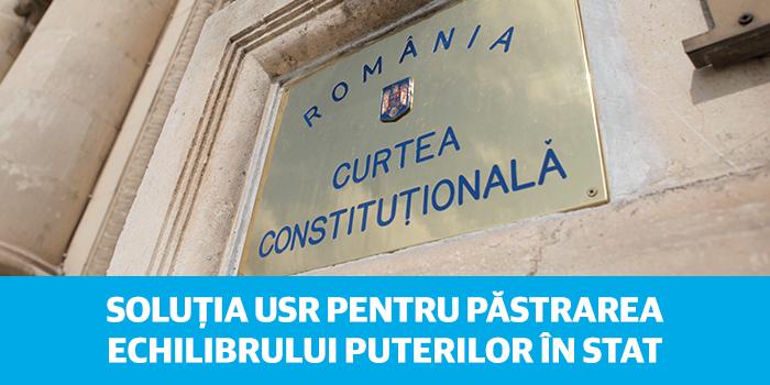 USR propune modificarea procedurii de numire a judecătorilor de la CCR pentru păstrarea echilibrului puterilor în stat