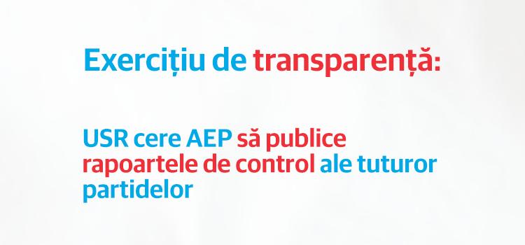 Exercițiu de transparență: USR cere AEP să publice rapoartele de control ale tuturor partidelor