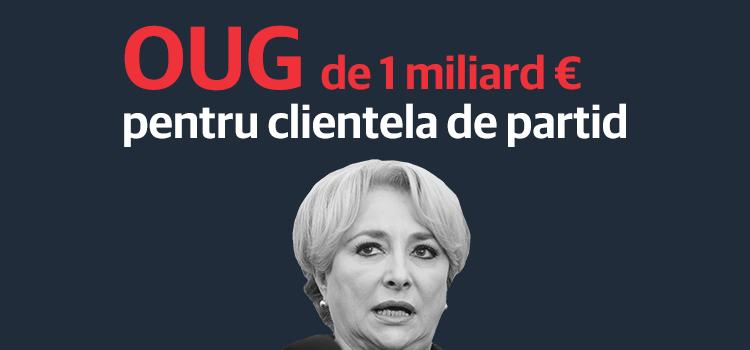 Guvernul a dat prin OUG un miliard de euro pentru clientela de partid