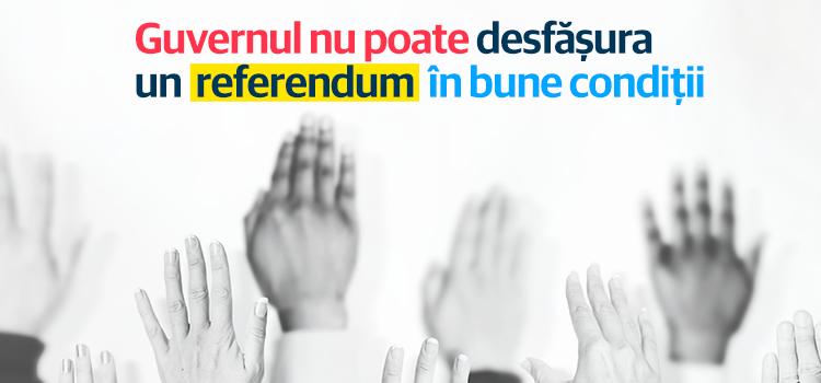 Guvernul nu poate desfășura un referendum în bune condiții