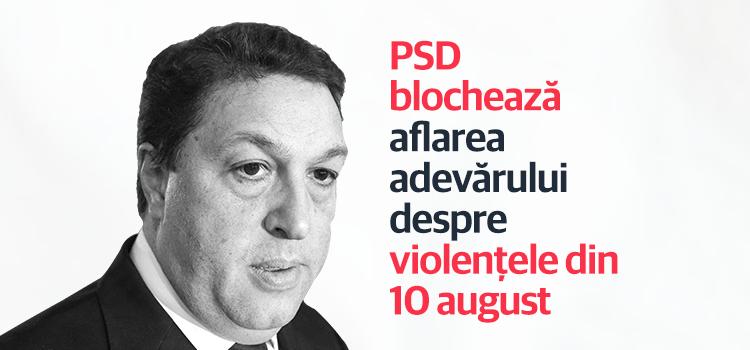 PSD și ALDE blochează aflarea adevărului despre violențele din 10 august