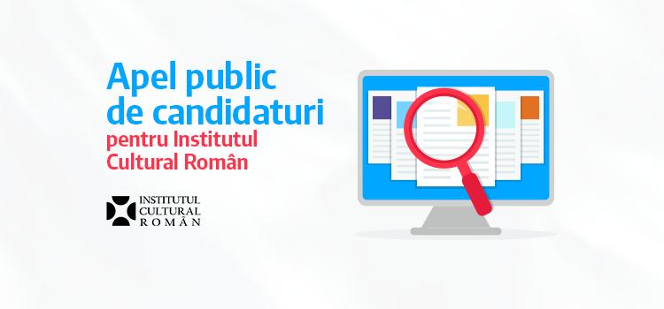 Apel public de candidaturi pentru Institutul Cultural Român