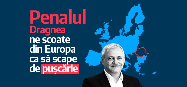PSD ne scoate din Europa doar ca să scape Liviu Dragnea de pușcărie