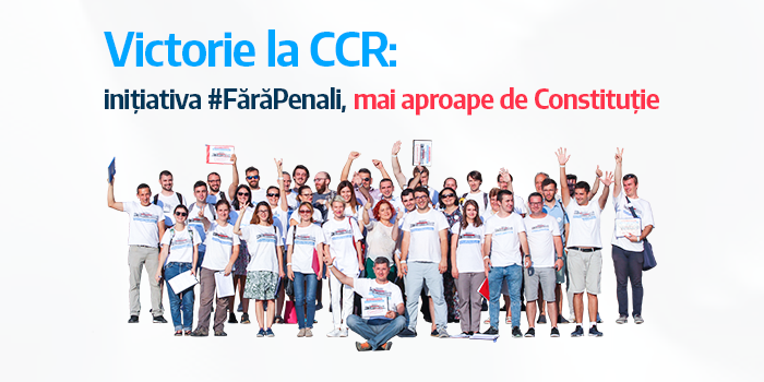 Victorie la CCR! Inițiativa Fără Penali în funcții publice este constituțională